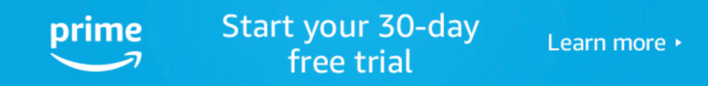 Start your 30-day free Amazon Prime trial banner for taking advantage of great promotions
